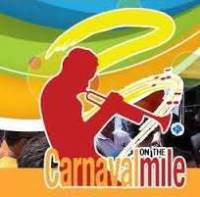 CARNAVAL ON THE MILE March 7 - 8, 2020